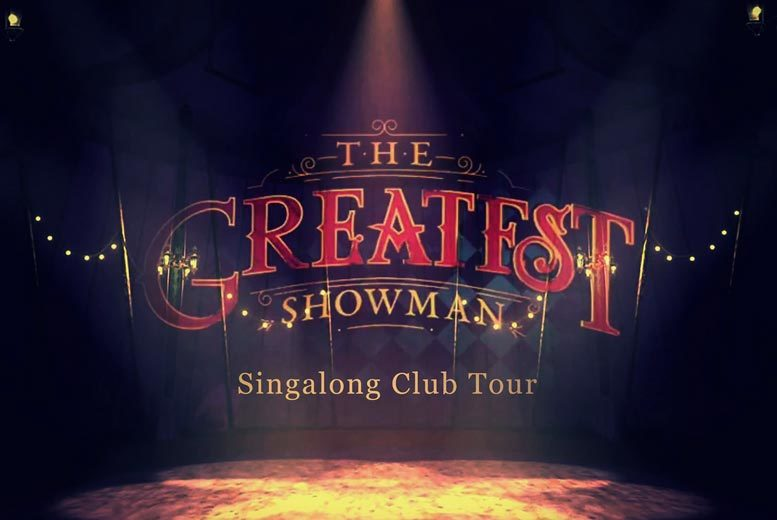 The Greatest Showman Singalong Club Tour – 10 Locations!