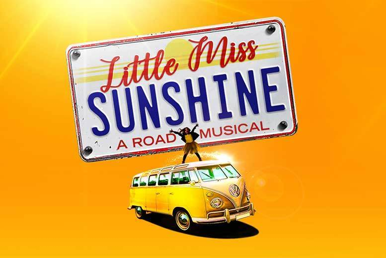 Entertainment: Little Miss Sunshine Musical Ticket - 3 Locations!