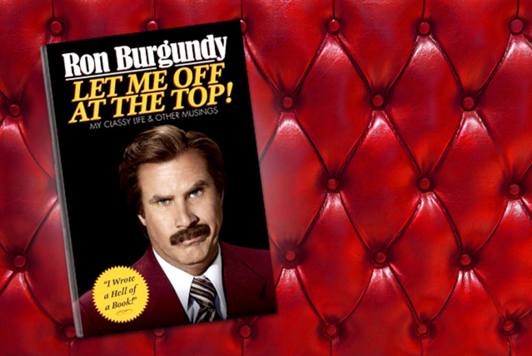 £8 for a hardback copy of Ron Burgundy's 'Let Me Off at the Top! My Classy Life and Other Musings'