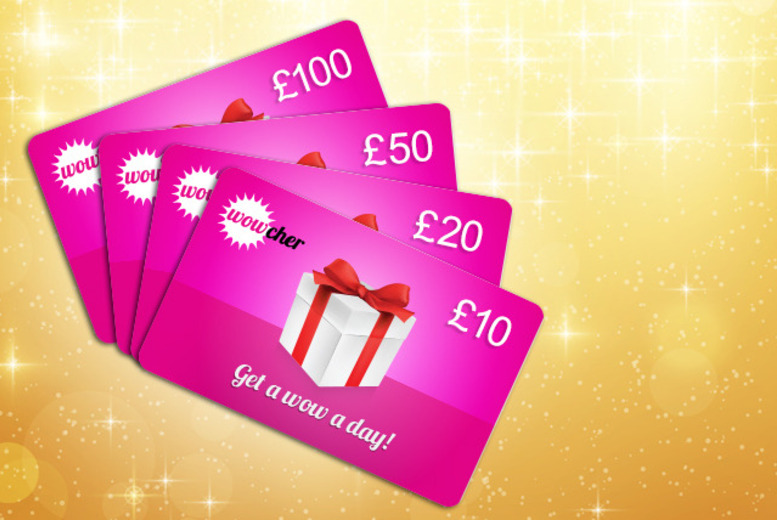 £10, £20, £50 or £100 Wowcher Gift Card